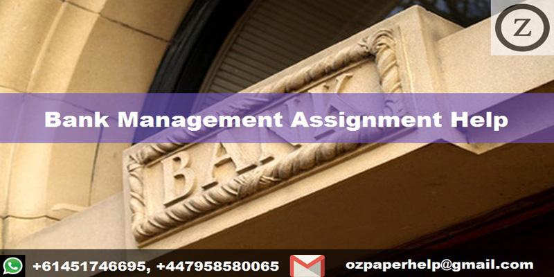 Bank Management Assignment Help