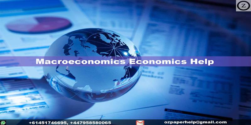 Macroeconomics Economics Help