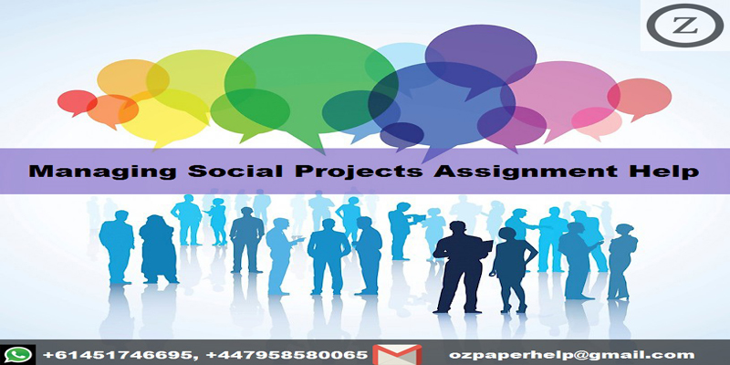 Managing Social Projects Assignment Help