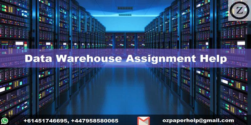 Data Warehouse Assignment Help