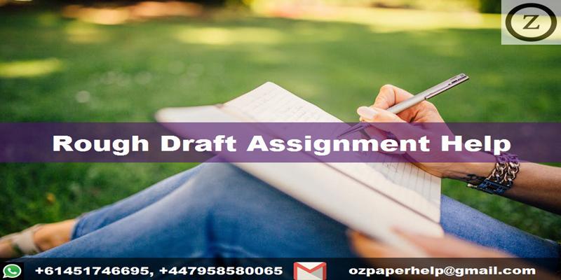 Rough Draft Assignment Help