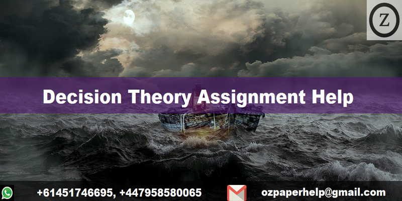 Decision Theory Assignment Help