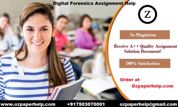 Digital Forensics Assignment Help