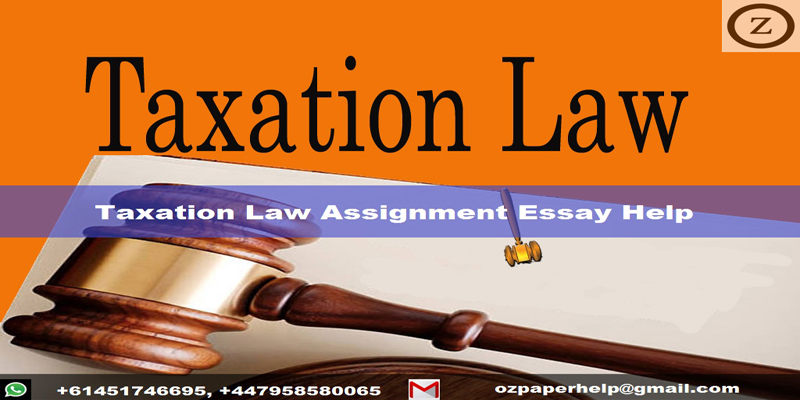 Taxation Law Assignment Essay Help
