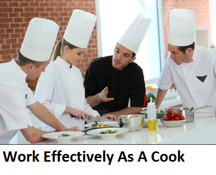 Work Effectively As A Cook