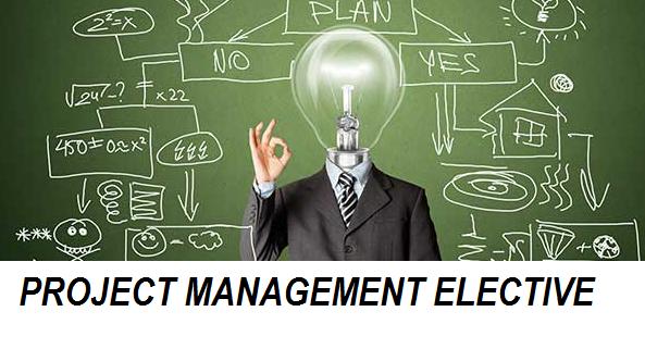 PROJECT MANAGEMENT ELECTIVE