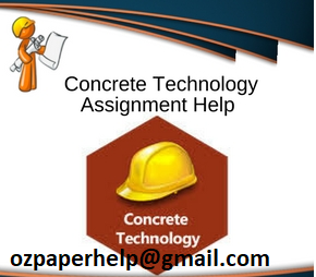 CE512 Concrete Technology Assignment Help