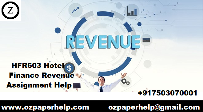 HFR603 Hotel Finance Revenue Assignment Help