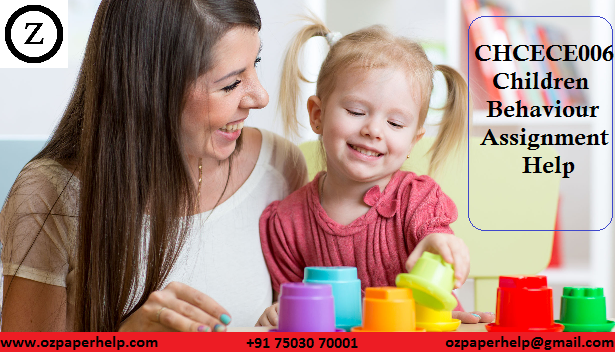 CHCECE006 Children Behaviour Assignment Help
