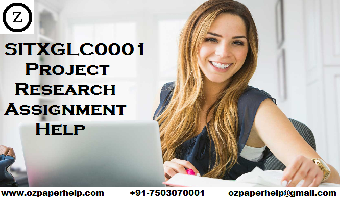SITXGLC0001 Project Research Assignment Help