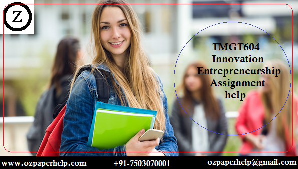 TMGT604 Innovation Entrepreneurship Assignment help