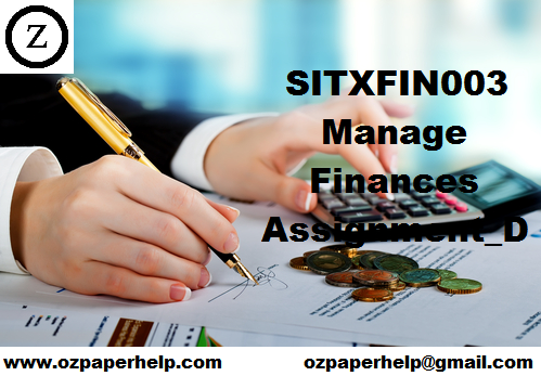 SITXFIN003 Manage Finances Assignment_D