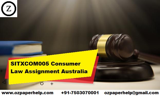 SITXCOM005 Consumer Law Assignment Australia