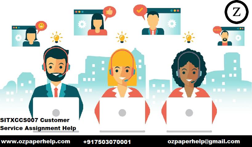 SITXCCS007 Customer Service Assignment Help
