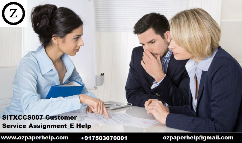 SITXCCS007 Customer Service Assignment_E Help