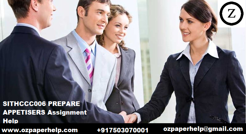SITHCCC006 PREPARE APPETISERS Assignment Help