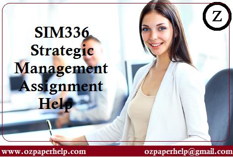 SIM336 Strategic Management Assignment Help L1
