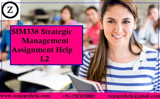 SIM336 Strategic Management Assignment Help L2