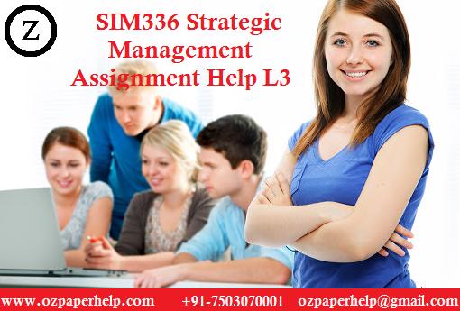 SIM336 Strategic Management Assignment Help L3