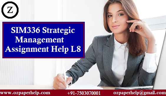 SIM336 Strategic Management Assignment Help L8