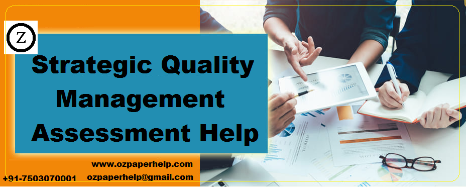 Strategic Quality Management Assessment Help