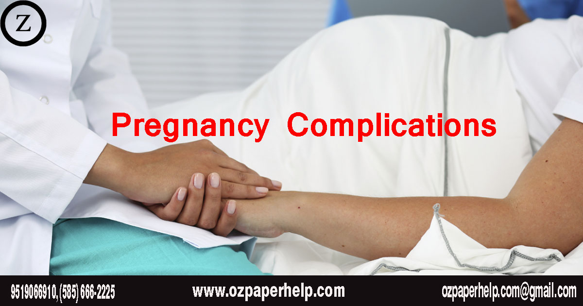 Pregnancy Complications Assignment Help