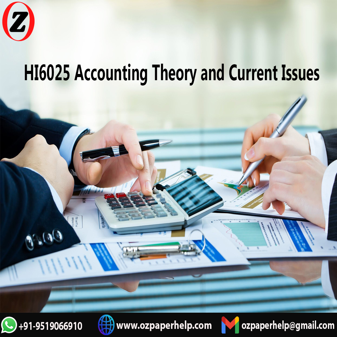HI6025 Accounting Theory Issues Assignment Help