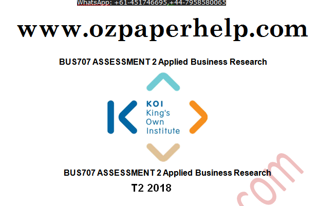 BUS707 ASSESSMENT 2 Applied Business Research