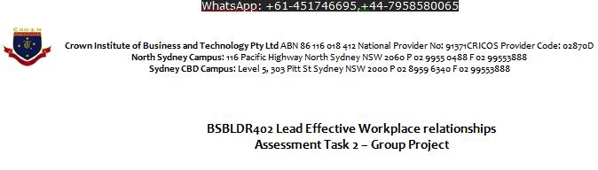BSBLDR402 Lead Effective Workplace relationships Assessment Task 2