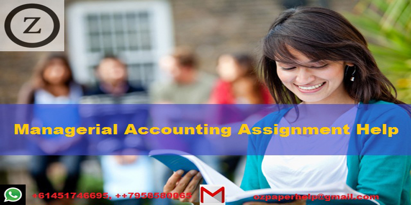 MANAGERIAL ACCOUNTING ASSIGNMENT HELP UK