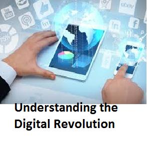 Understanding the Digital Revolution