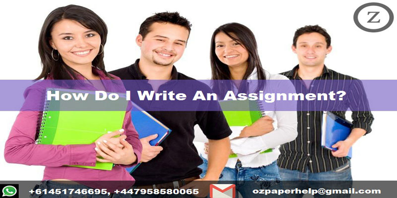 How Do I Write An Assignment?