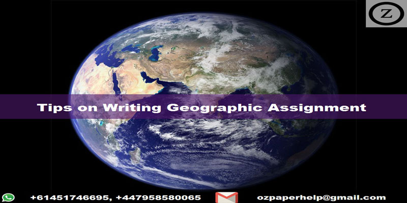 Tips on Writing Geographic Assignment