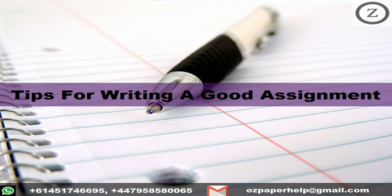 Tips For Writing A Good Assignment