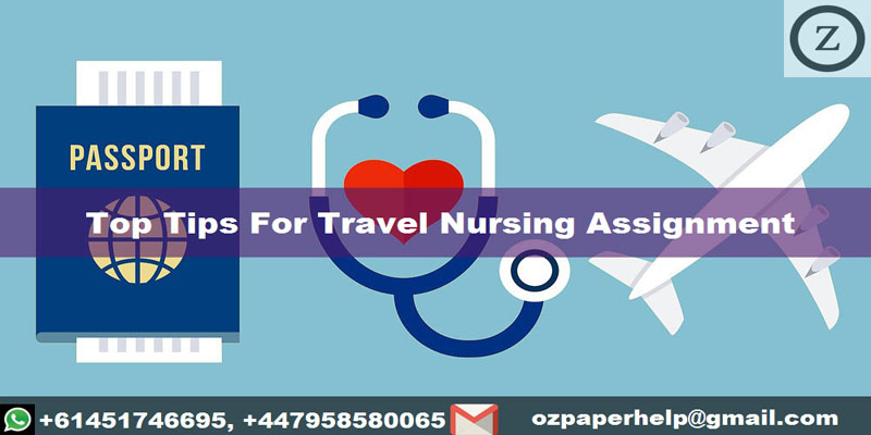 Top Tips For Travel Nursing Assignment
