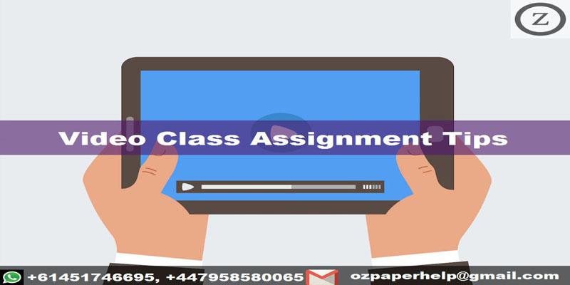Video Class Assignment Tips