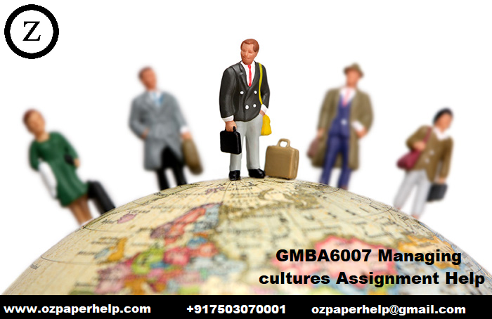 GMBA6007 Managing cultures Assignment Help