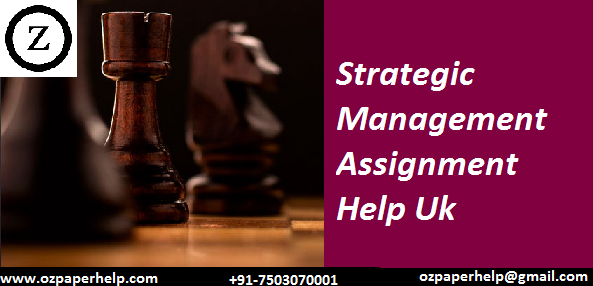 Strategic Management Assignment Help Uk