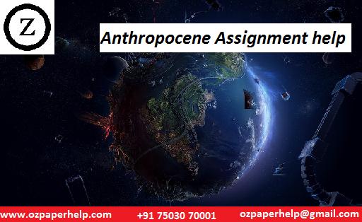 Anthropocene Assignment Help
