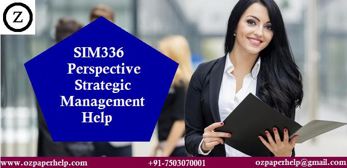 SIM336 Perspective Strategic Management Help