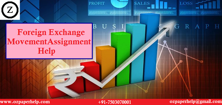 Foreign Exchange Movement Assignment Help