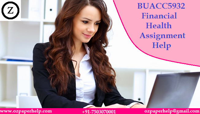 BUACC5932 Financial Health Assignment Help