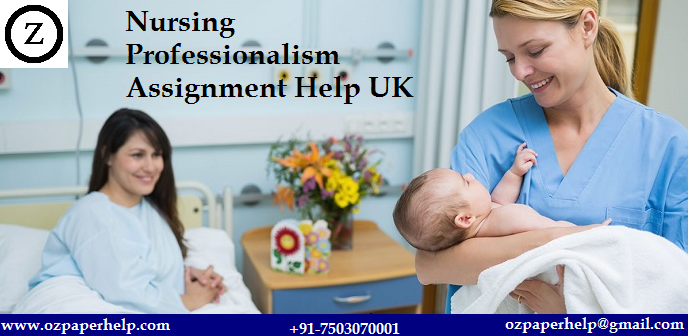 Nursing Professionalism Assignment Help UK