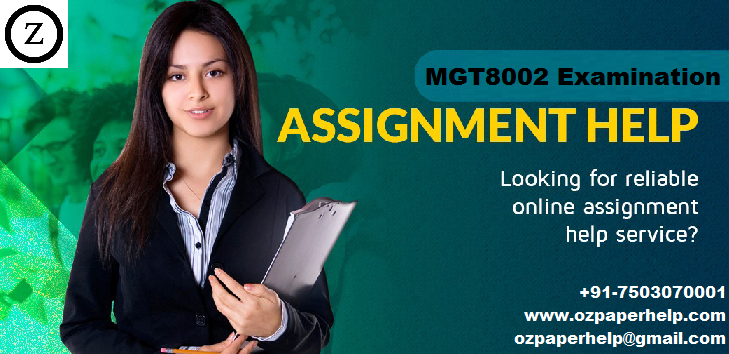 MGT8002 Examination Assignment Help
