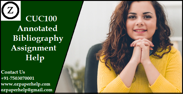 CUC100 Annotated Bibliography Assignment Help