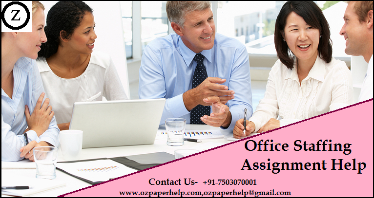 Office Staffing Assignment Help